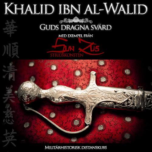 Khalid ibn al-Walid: Guds dragna svärd